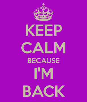 keep-calm-because-i-m-back
